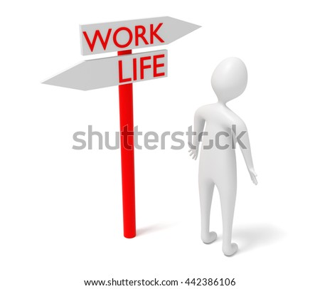 Work and life: guidepost with 3d man, 3d illustration