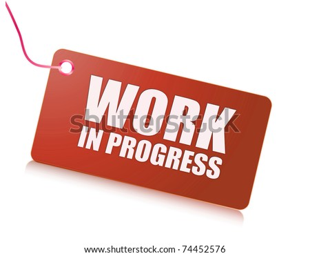 Work in progress label - stock photo
