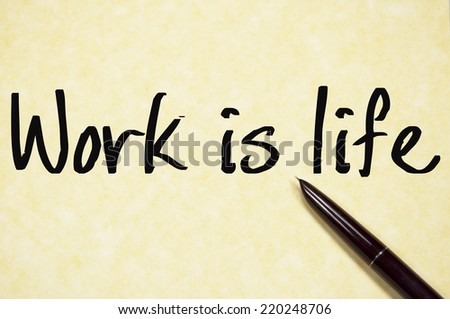 work is life text write on paper  - stock photo