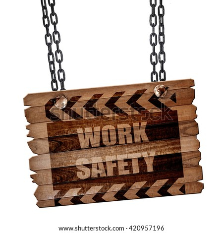 Work safety sign, 3D rendering, wooden board on a grunge chain - stock photo