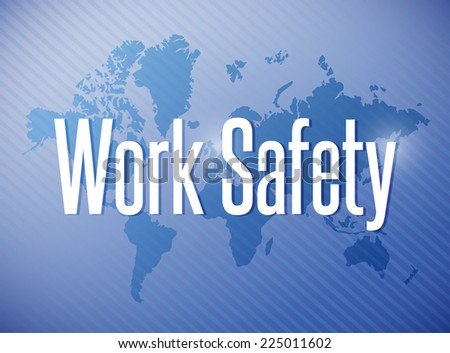 work safety sign illustration design over a world map background - stock photo