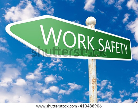 Work Safety - street sign illustration in front of blue sky with clouds. - stock photo