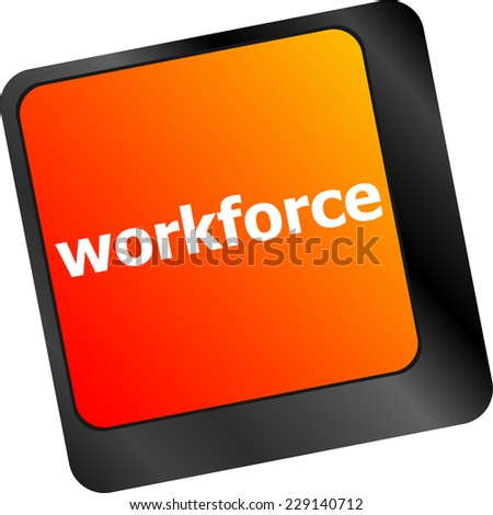 Workforce keys on keyboard - business concept - stock photo