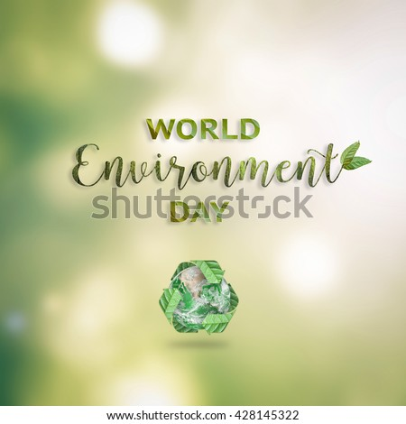 World environment day June 5 handwritten beautiful text message CSR campaign with recycle green leaf eco save mother earth on blur clean nature bokeh background: Element of the image furnished by NASA - stock photo