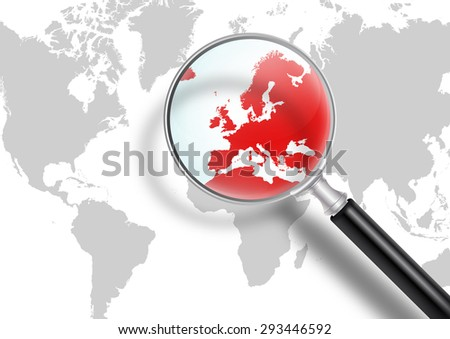 World Map with Magnifying Glass - Europe in Focus - Europe in Financial and Economic Crisis - stock photo