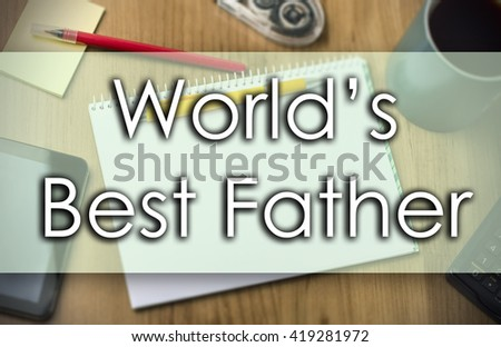 World's Best Father - business concept with text - horizontal image