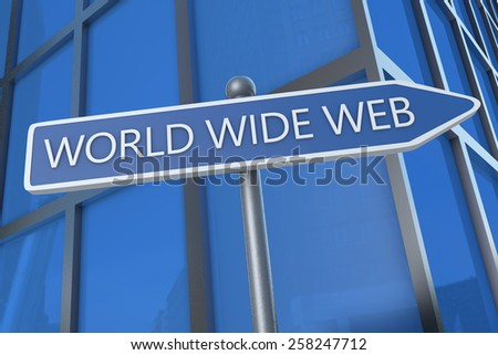 World Wide Web - illustration with street sign in front of office building. - stock photo