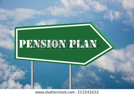 Write a PENSION PLAN on the Road Sign - stock photo