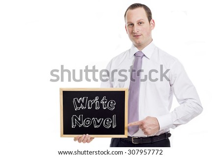 Write Novel - Young businessman with blackboard - isolated on white