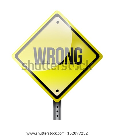 wrong road sign illustration design over a white background