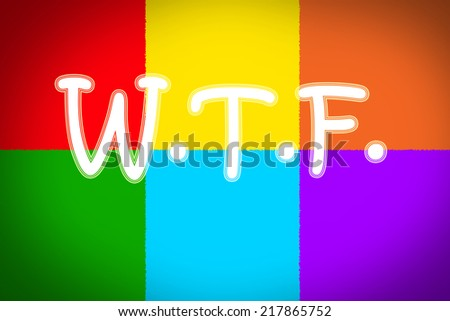 WTF Concept text on background - stock photo