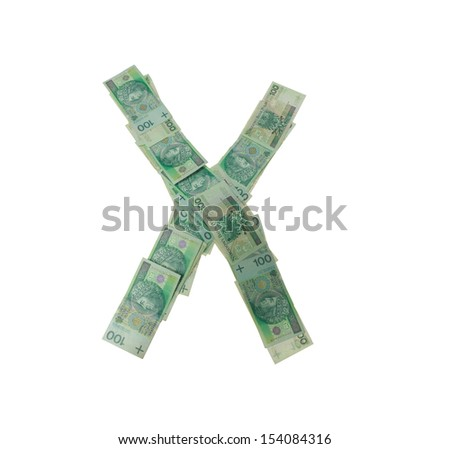 X letter  character- isolated with clipping patch on white background. Letter made of Polish hundred zlotys green bank notes - 100 PLN. - stock photo