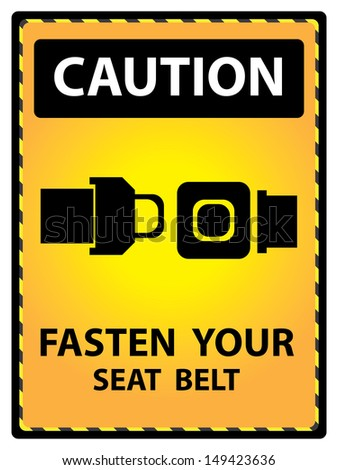 Yellow Caution Plate For Safety Present By Fasten Your Seat Belt Text With Seat Belt Sign Isolated on White Background  - stock photo