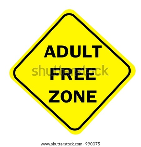 Yellow Diamond sign with a message of Adult Free Zone isolated on a white background