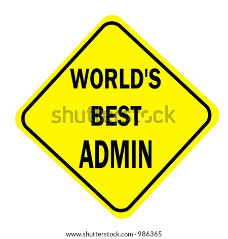 Yellow Diamond Worlds Best Admin Sign isolated on a white background - stock photo