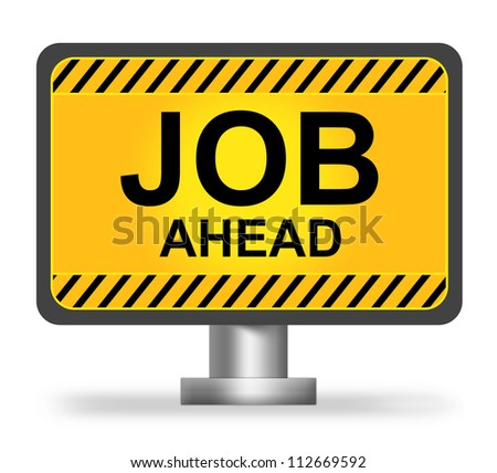 Yellow Glossy Style Billboard With Job Ahead For Job Seeker Concept Isolated on White Background - stock photo