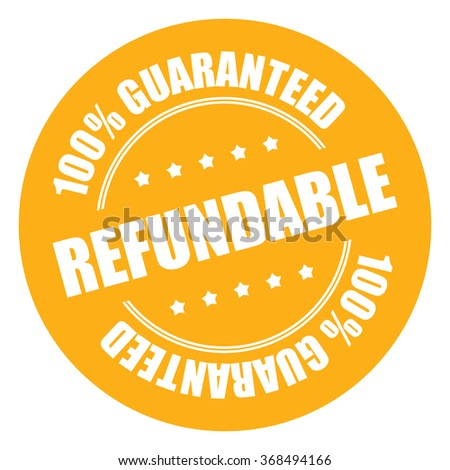 Yellow Refundable 100% Guaranteed Campaign Promotion, Product Label, Infographics Flat Icon, Sign, Sticker Isolated on White Background  - stock photo