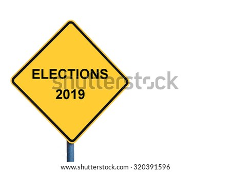 Yellow roadsign with ELECTIONS 2019 message isolated on white background