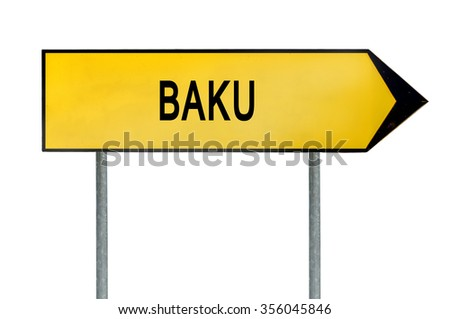 Yellow street concept sign Baku isolated on white