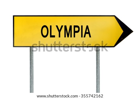 Yellow street concept sign Olympia isolated on white