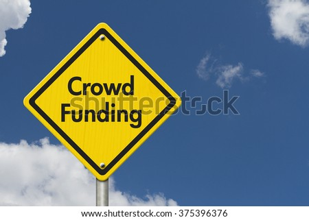 Yellow Warning Crowd Funding Highway Road Sign, Red, Yellow Warning Highway Sign with words Crowd Funding with sky background