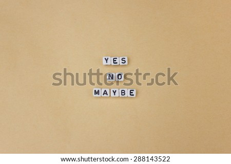 Yes no maybe - stock photo