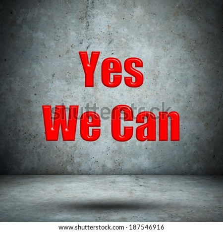Yes We Can concrete wall - stock photo