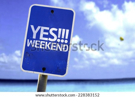 Yes!!! Weekend sign with a beach on background - stock photo