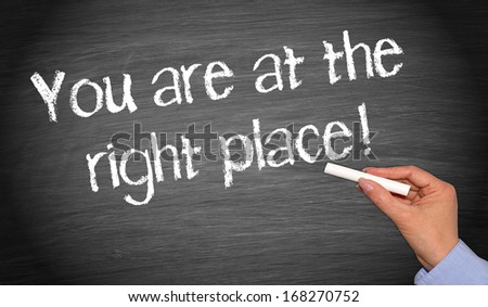 You are at the right place ! - stock photo