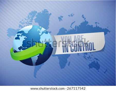 you are in control globe sign concept illustration design graphic - stock photo