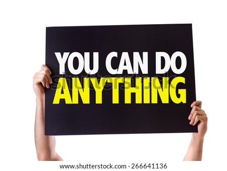 You Can Do Anything! card isolated on white - stock photo
