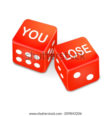 you lose words on two red dice over white background - stock photo