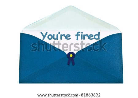 You're fired letter in blue envelope - stock photo