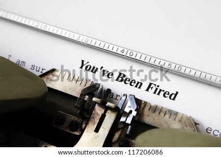 You've been fired