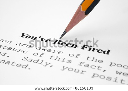 You' ve been fired - stock photo