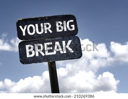 Your Big Break sign with clouds and sky background  - stock photo