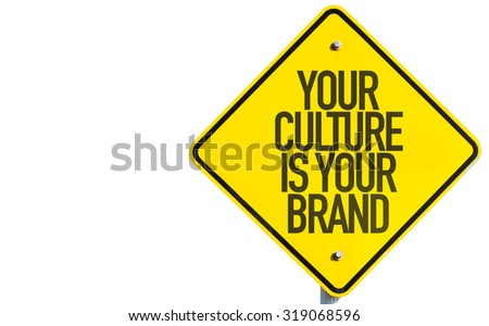 Your Culture Is Your Brand sign isolated on white background - stock photo