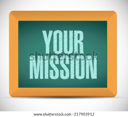 your mission message on a board illustration design over a white background - stock photo