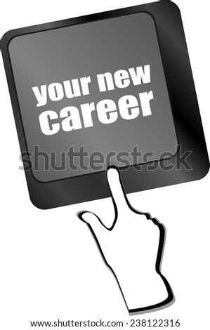 your new career button on computer keyboard key - stock photo