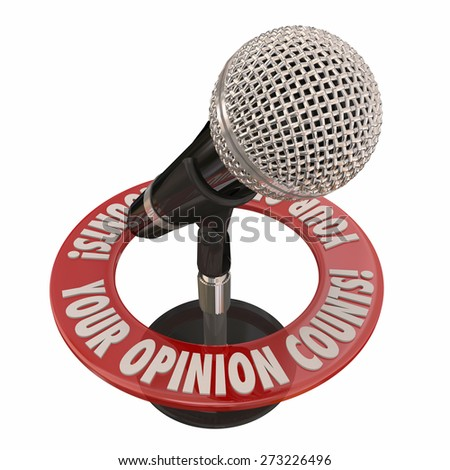 Your Opinion Counts words in 3d words around a microphone to illustrate comments, feedback and ideas to improve a probelm or situation