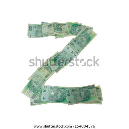 Z letter  character- isolated with clipping patch on white background. Letter made of Polish hundred zlotys green bank notes - 100 PLN. - stock photo
