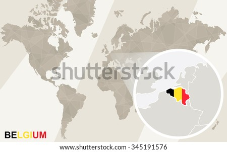 Zoom on Belgium Map and Flag. World Map. Rasterized Copy.