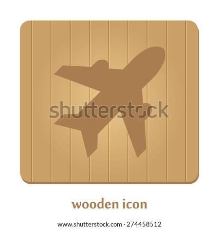 Airplane sign. Plane symbol. Travel icon. Flight flat label.  wooden icon. - stock vector