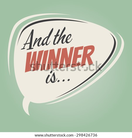 """And the Winner Is ..."" vintage speech bubble on retro green background"
