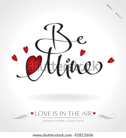 'be mine' hand lettering - hand made calligraphy; scalable and editable vector illustration; - stock vector