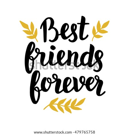 Best Friends Forever Quote Modern Hand Written Lettering In Black And Golden Colors