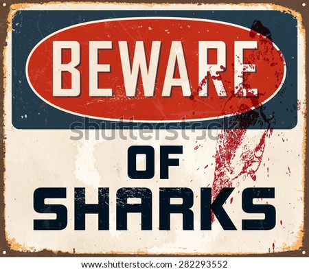 Beware of sharks - Vintage Metal Sign with realistic rust and used effects. - stock vector
