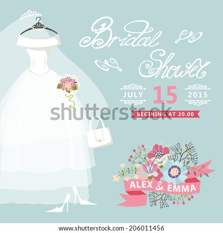 Bridal shower card with floral elements,bridal dress.The composition of wedding dress ,Bridal veil, bouquet,handbags and high heel shoes.Vintage wedding invitation.Fashion vector Illustration - stock vector