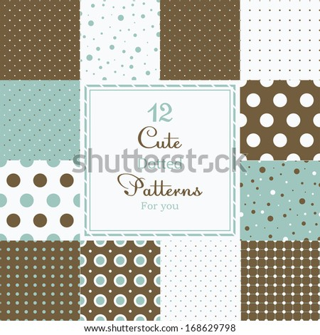 12 Cute different dotted vector seamless patterns (tiling). Polka dots set. Brown, white and blue color. Endless texture can be used for printing onto fabric and paper or scrap booking.