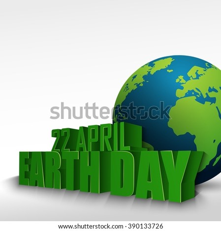 3D globe with the word 22 April Earth Day.Vector